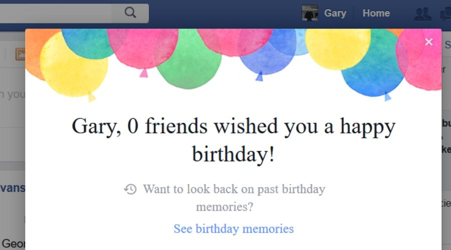 happy birthday gary you have no friends